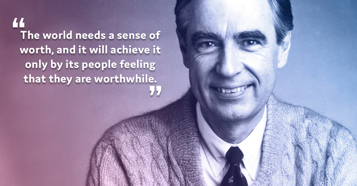 Best Mr Rogers Quotes 19 Mr. Rogers Quotes That Will Certainly Brighten Your Day | 22 Words Best Mr Rogers Quotes