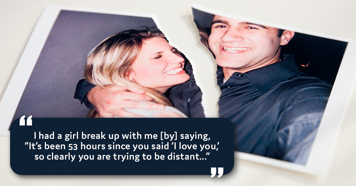 People Reveal the Dumbest Reasons They've Been Dumped | 22 Words