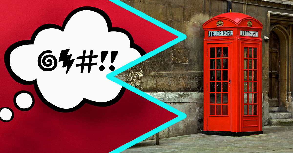 20 Bloody Brilliant British Swear Words You're About to Use
